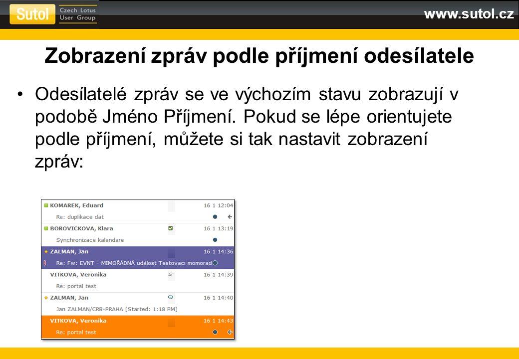 www.sutol.cz Zobrazení zpráv podle příjmení odesílatele Odesílatelé zpráv se ve výchozím stavu zobrazují v podobě Jméno Příjmení. Pokud se lépe orient