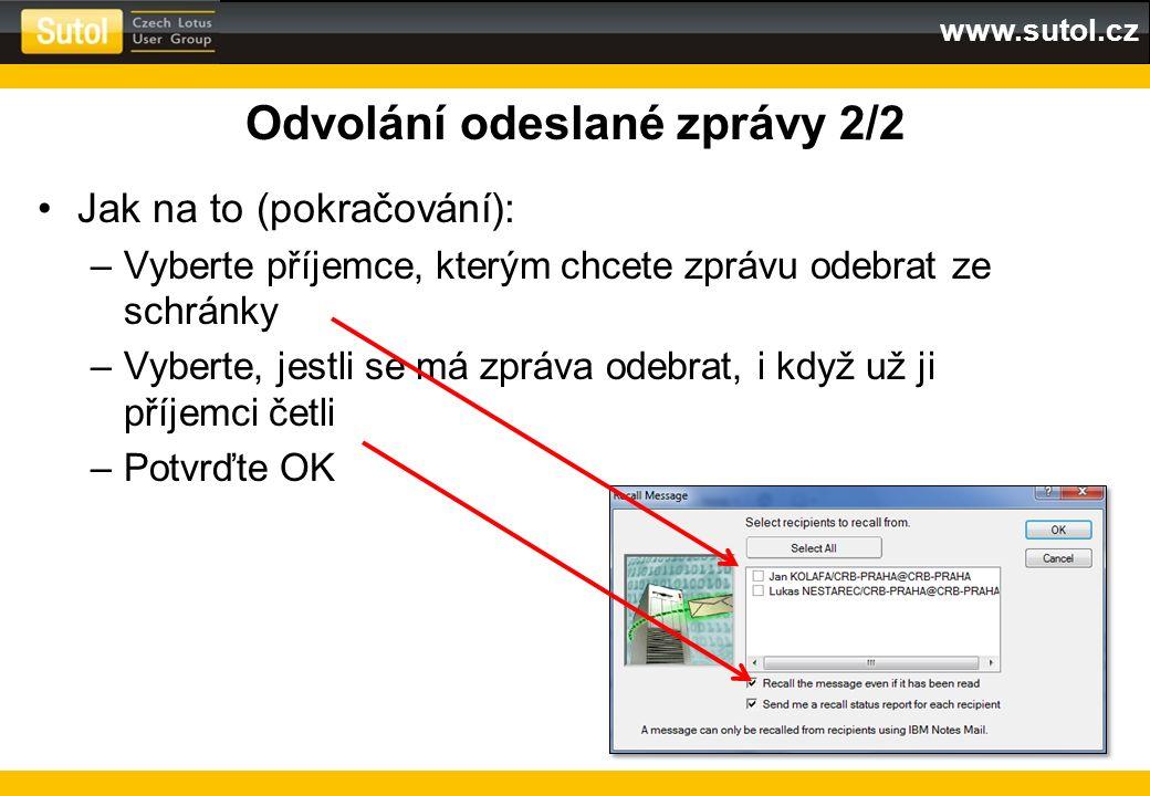 www.sutol.cz Odvolání odeslané zprávy 2/2 Jak na to (pokračování): –Vyberte příjemce, kterým chcete zprávu odebrat ze schránky –Vyberte, jestli se má