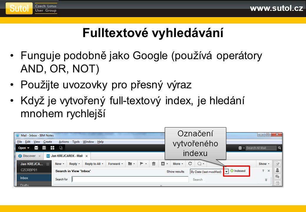 www.sutol.cz Fulltextové vyhledávání Funguje podobně jako Google (používá operátory AND, OR, NOT) Použijte uvozovky pro přesný výraz Když je vytvořený