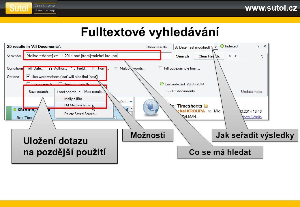 www.sutol.cz Co se má hledat Fulltextové vyhledávání Možnosti Uložení dotazu na pozdější použití Jak seřadit výsledky