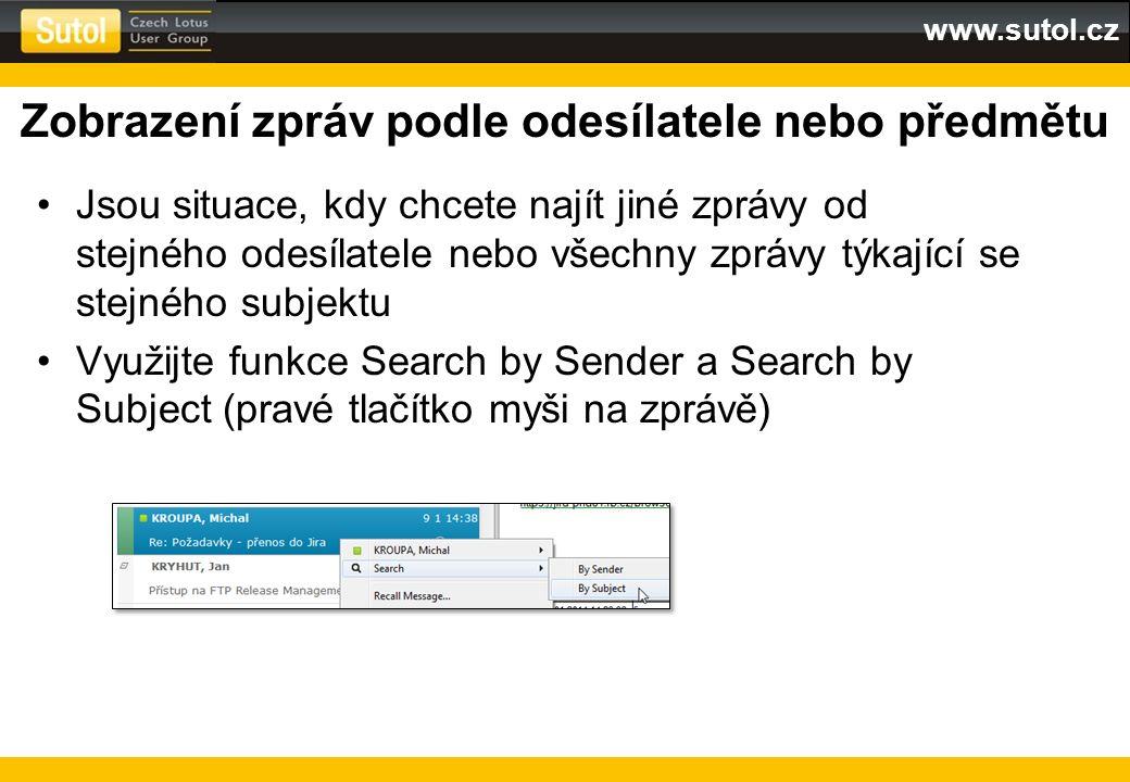 www.sutol.cz Zobrazení zpráv podle odesílatele nebo předmětu Jsou situace, kdy chcete najít jiné zprávy od stejného odesílatele nebo všechny zprávy tý