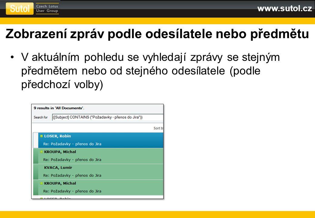 www.sutol.cz Zobrazení zpráv podle odesílatele nebo předmětu V aktuálním pohledu se vyhledají zprávy se stejným předmětem nebo od stejného odesílatele