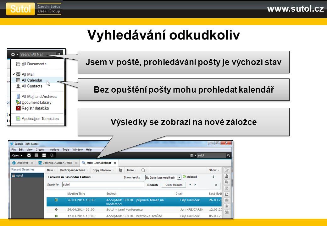 www.sutol.cz Vyhledávání odkudkoliv Výsledky se zobrazí na nové záložce Jsem v poště, prohledávání pošty je výchozí stav Bez opuštění pošty mohu prohl