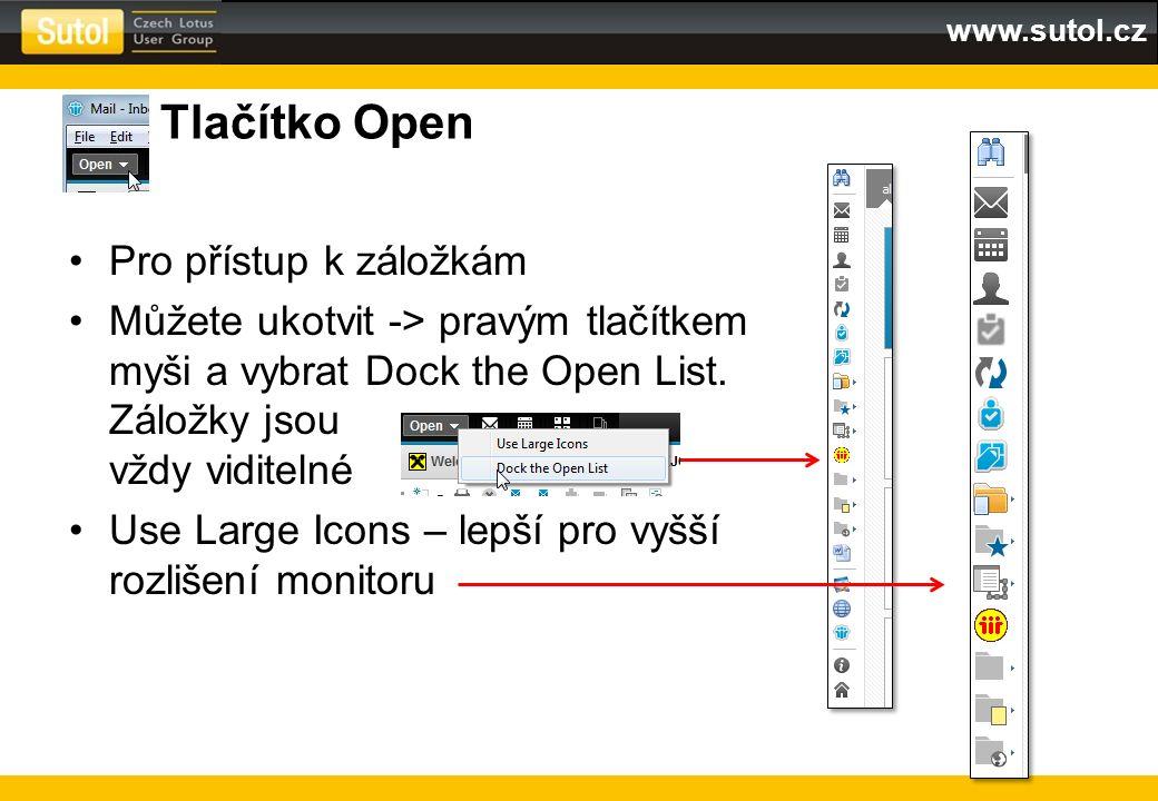 www.sutol.cz Postranní panel Obsahuje miniaplikace – Sametime, kalendář, RSS čtečku, webové stránky Může být otevřený (Ctrl – 4)– ukotvený (Ctrl-3) – zavřený (Ctrl-0) Můžete přidat vlastní Titulek Nabídka Ikony jiných panelů