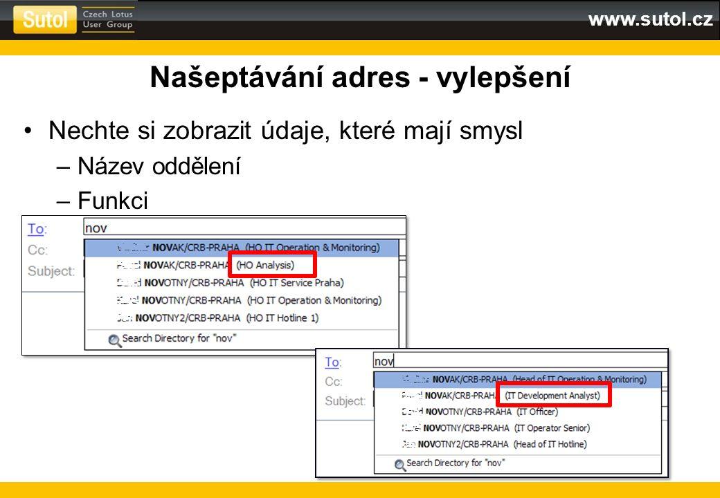 www.sutol.cz Našeptávání adres - vylepšení Nechte si zobrazit údaje, které mají smysl –Název oddělení –Funkci