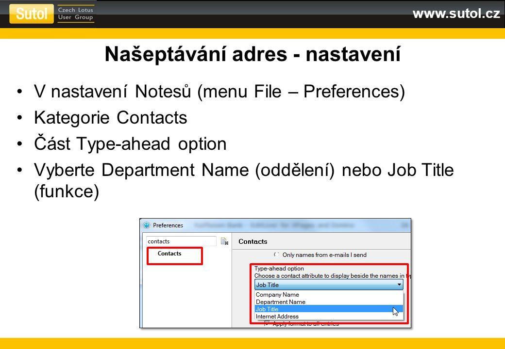 www.sutol.cz Našeptávání adres - nastavení V nastavení Notesů (menu File – Preferences) Kategorie Contacts Část Type-ahead option Vyberte Department N