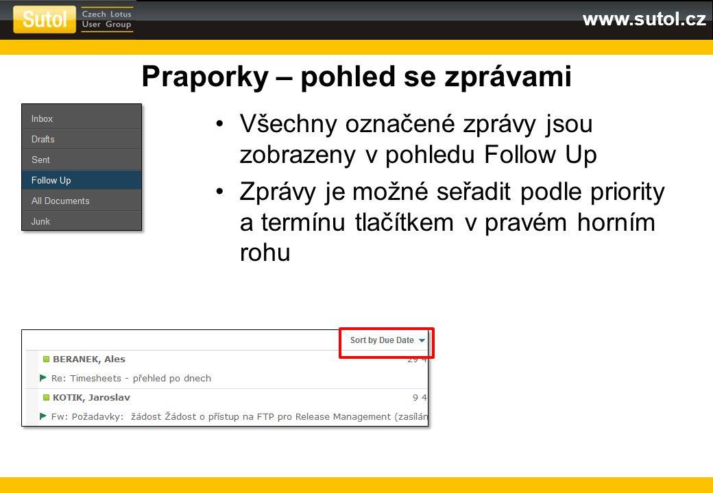 www.sutol.cz Praporky – pohled se zprávami Všechny označené zprávy jsou zobrazeny v pohledu Follow Up Zprávy je možné seřadit podle priority a termínu
