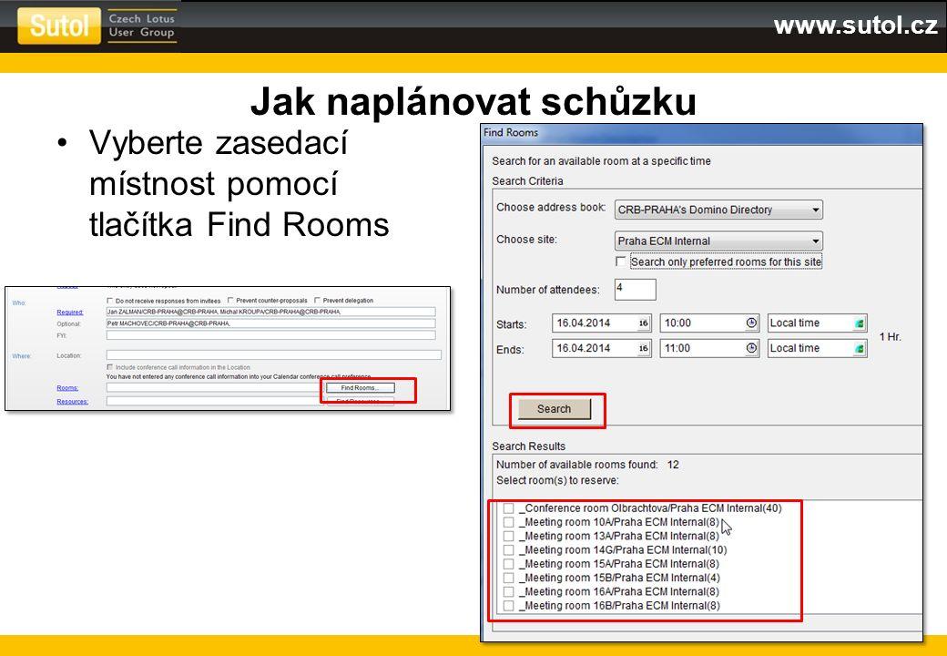 www.sutol.cz Jak naplánovat schůzku Vyberte zasedací místnost pomocí tlačítka Find Rooms