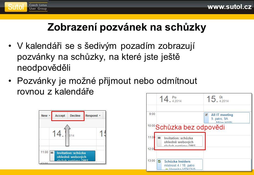 www.sutol.cz Zobrazení pozvánek na schůzky V kalendáři se s šedivým pozadím zobrazují pozvánky na schůzky, na které jste ještě neodpověděli Pozvánky j
