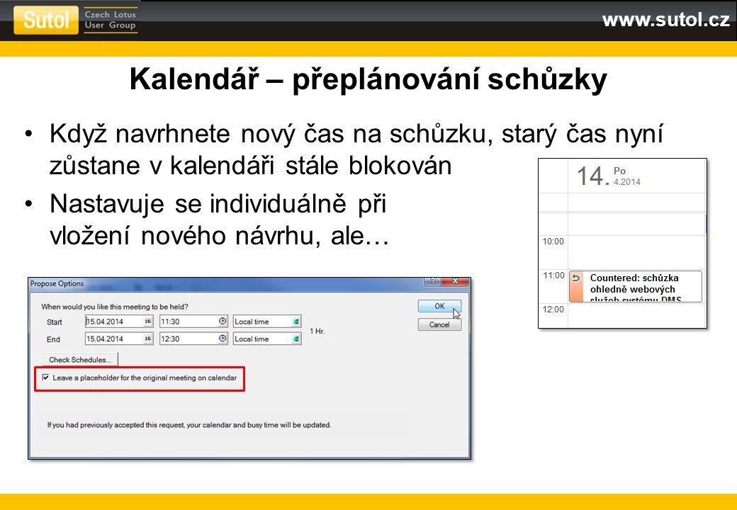 www.sutol.cz Kalendář – přeplánování schůzky Když navrhnete nový čas na schůzku, starý čas nyní zůstane v kalendáři stále blokován Nastavuje se indivi