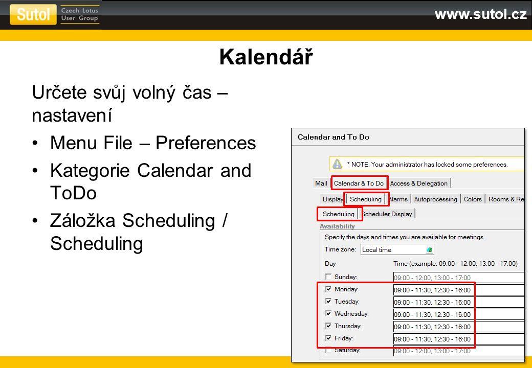 www.sutol.cz Kalendář Určete svůj volný čas – nastavení Menu File – Preferences Kategorie Calendar and ToDo Záložka Scheduling / Scheduling