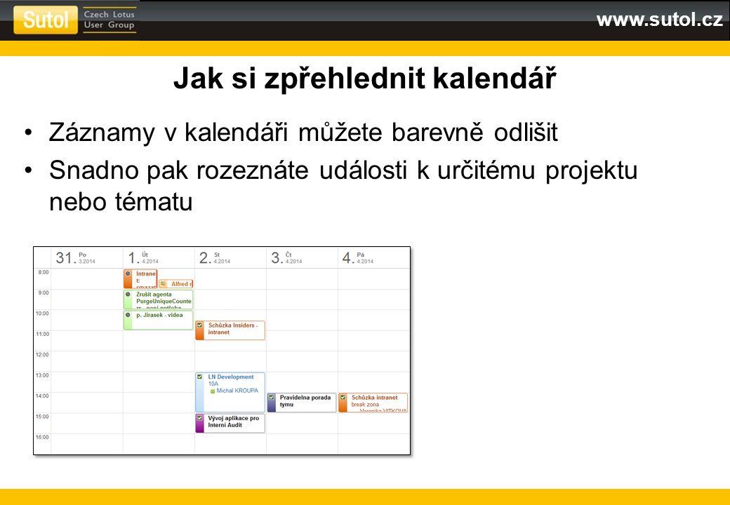 www.sutol.cz Jak si zpřehlednit kalendář Záznamy v kalendáři můžete barevně odlišit Snadno pak rozeznáte události k určitému projektu nebo tématu