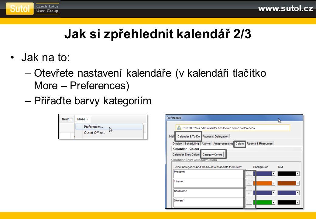 www.sutol.cz Jak si zpřehlednit kalendář 2/3 Jak na to: –Otevřete nastavení kalendáře (v kalendáři tlačítko More – Preferences) –Přiřaďte barvy katego