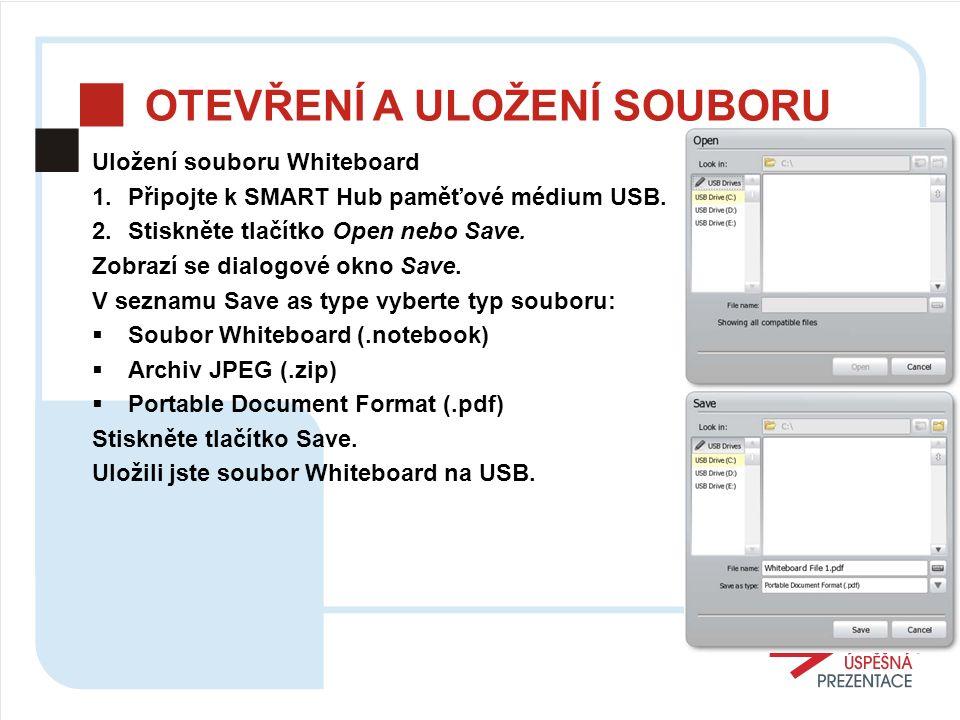 OTEVŘENÍ A ULOŽENÍ SOUBORU Uložení souboru Whiteboard 1.Připojte k SMART Hub paměťové médium USB.