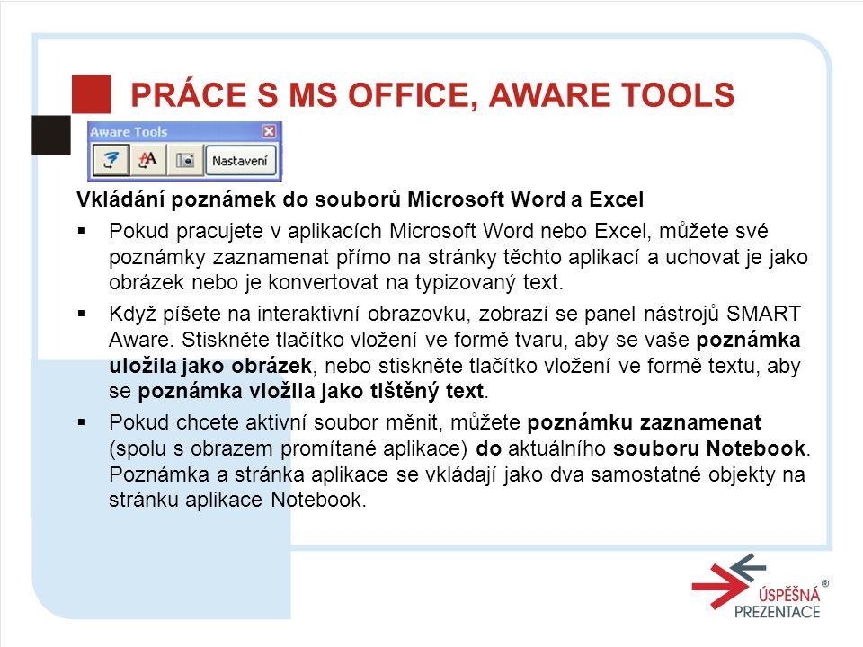 PRÁCE S MS OFFICE, AWARE TOOLS Vkládání poznámek do souborů Microsoft Word a Excel  Pokud pracujete v aplikacích Microsoft Word nebo Excel, můžete své poznámky zaznamenat přímo na stránky těchto aplikací a uchovat je jako obrázek nebo je konvertovat na typizovaný text.