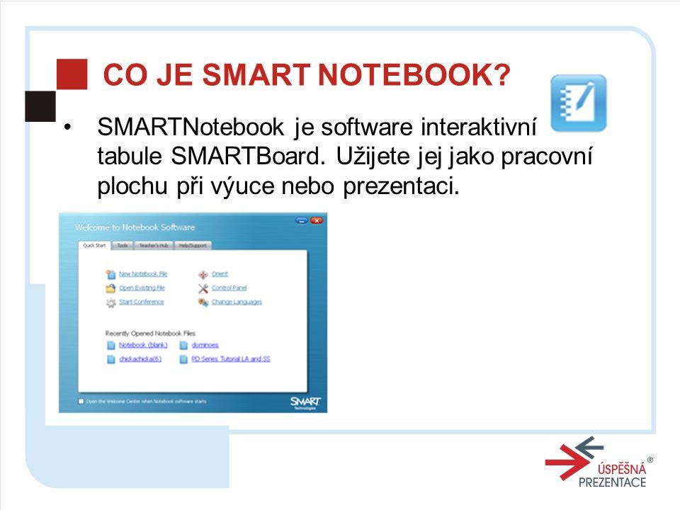 CO JE SMART NOTEBOOK. SMARTNotebook je software interaktivní tabule SMARTBoard.
