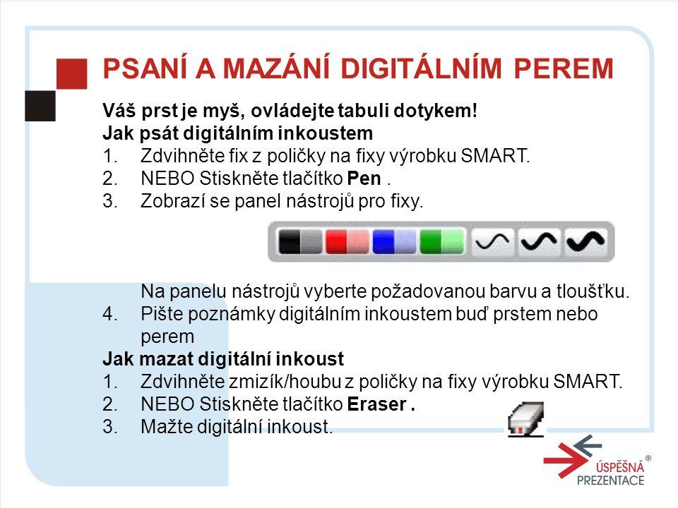 Jak psát digitálním inkoustem 1.Zdvihněte fix z poličky na fixy výrobku SMART.