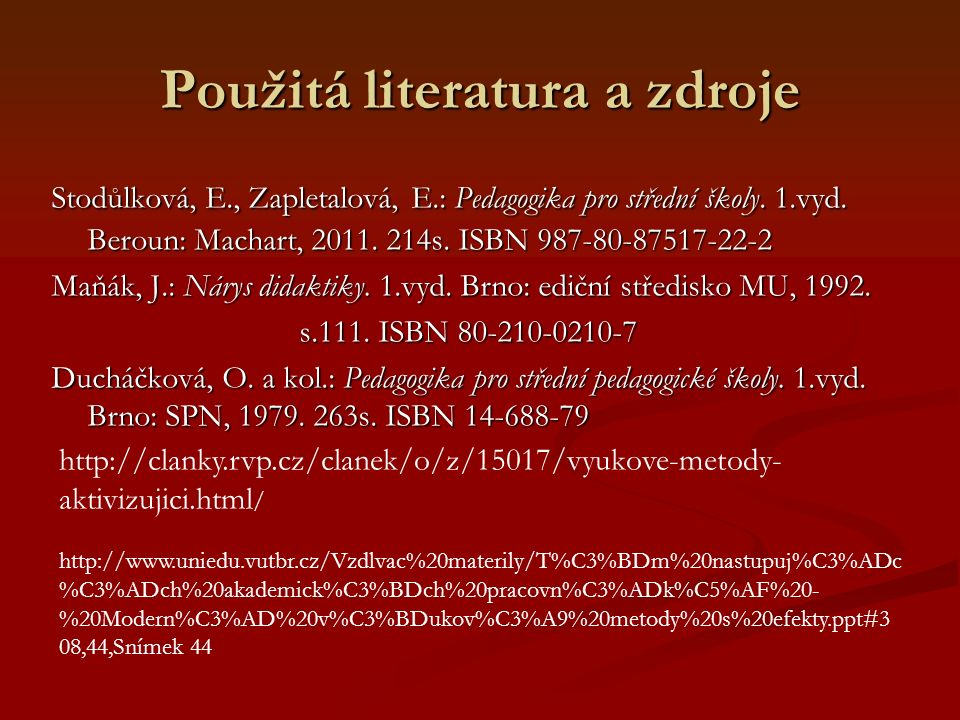 Stodůlková, E., Zapletalová, E.: Pedagogika pro střední školy.