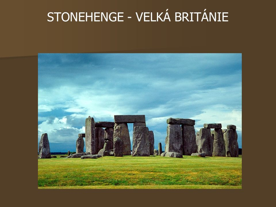 STONEHENGE - VELKÁ BRITÁNIE
