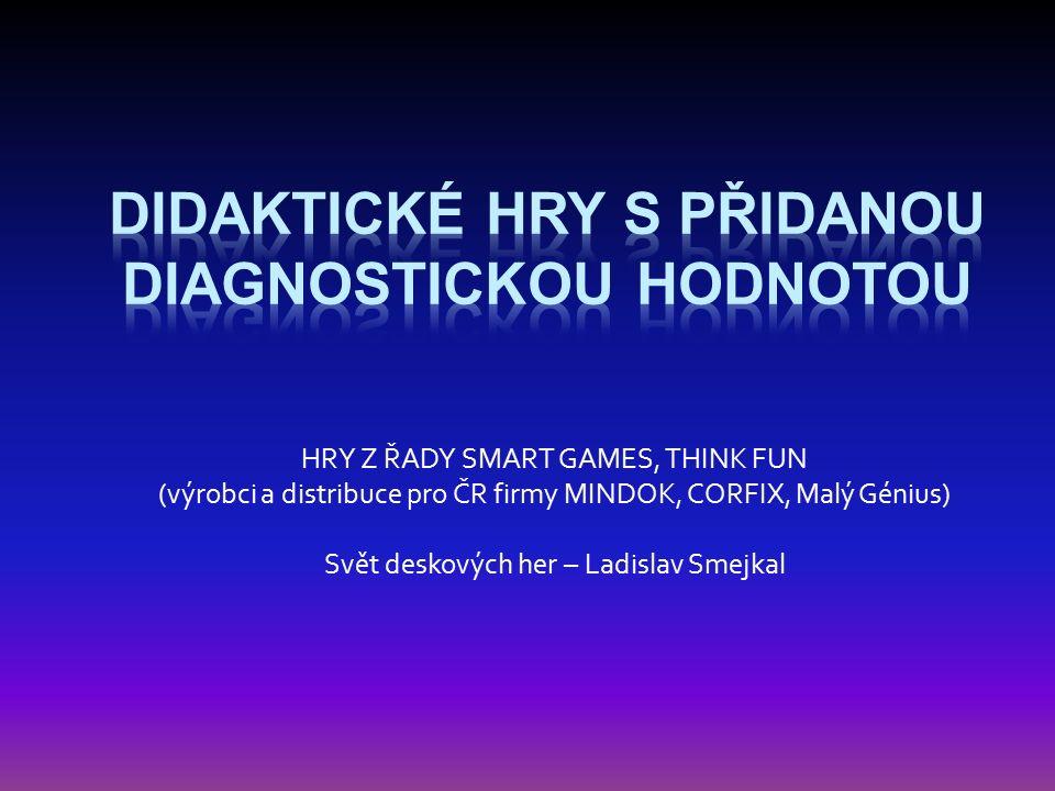 HRY Z ŘADY SMART GAMES, THINK FUN (výrobci a distribuce pro ČR firmy MINDOK, CORFIX, Malý Génius) Svět deskových her – Ladislav Smejkal