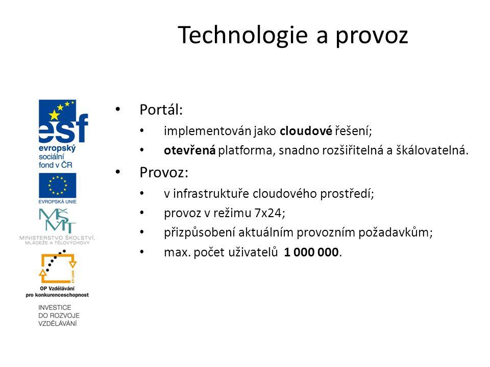 Portál: implementován jako cloudové řešení; otevřená platforma, snadno rozšiřitelná a škálovatelná.