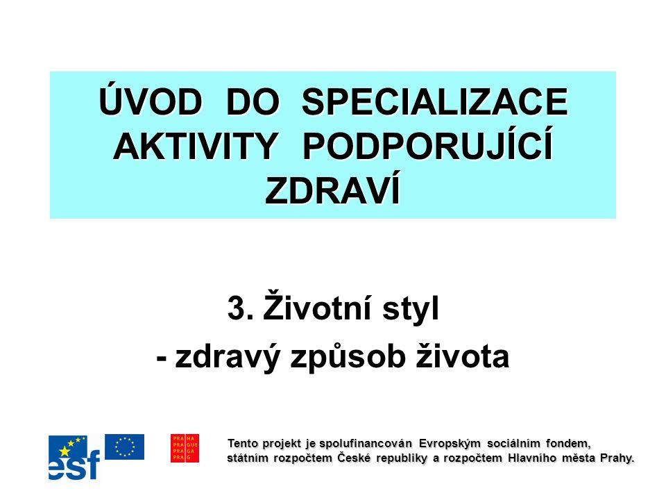 ÚVOD DO SPECIALIZACE AKTIVITY PODPORUJÍCÍ ZDRAVÍ 3.