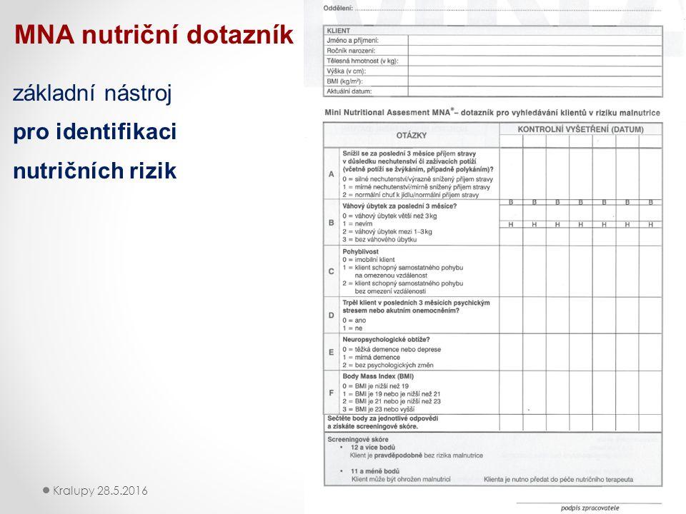 9 MNA nutriční dotazník základní nástroj pro identifikaci nutričních rizik Kralupy 28.5.2016