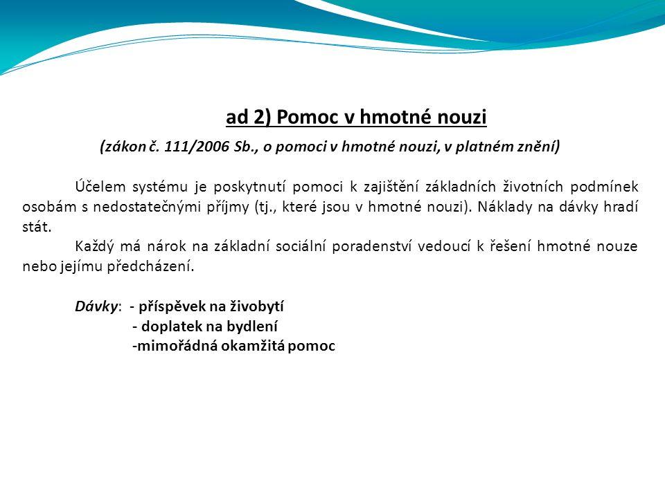ad 2) Pomoc v hmotné nouzi (zákon č.