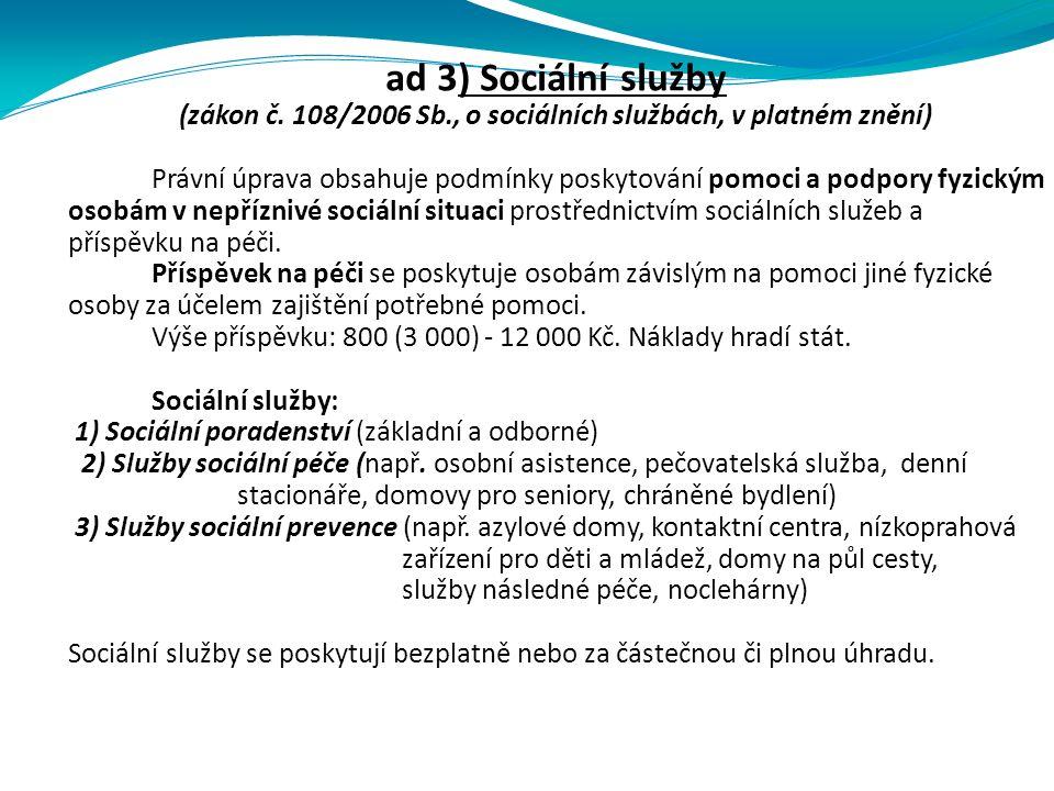 ad 3) Sociální služby (zákon č.