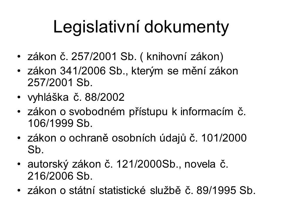 Legislativní dokumenty zákon č. 257/2001 Sb.