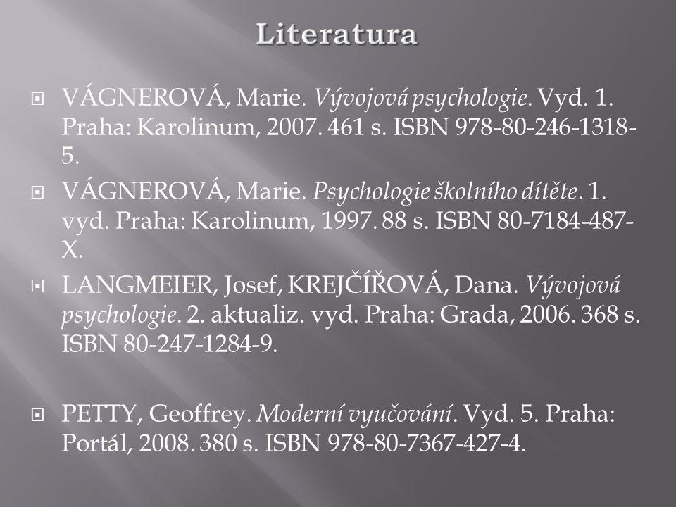  VÁGNEROVÁ, Marie. Vývojová psychologie. Vyd. 1.
