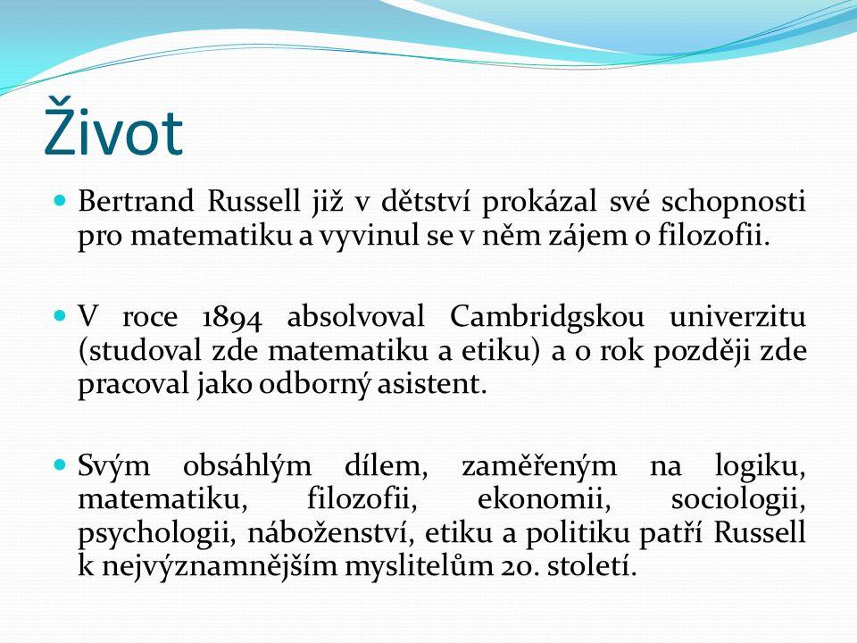 Život Bertrand Russell již v dětství prokázal své schopnosti pro matematiku a vyvinul se v něm zájem o filozofii. V roce 1894 absolvoval Cambridgskou