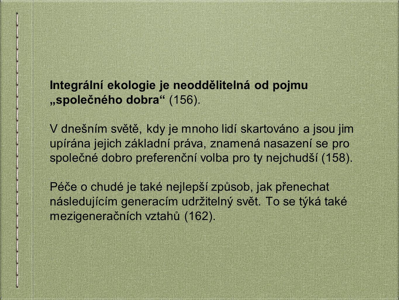 """Integrální ekologie je neoddělitelná od pojmu """"společného dobra (156)."""