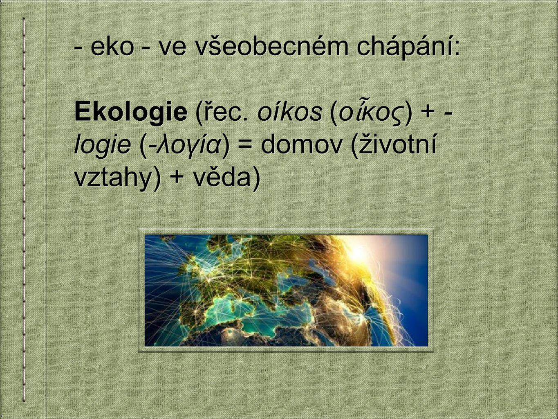 V původním významu je ekologie biologická věda, která se zabývá vztahem organismů a jejich prostředí a vztahem organismů navzájem.