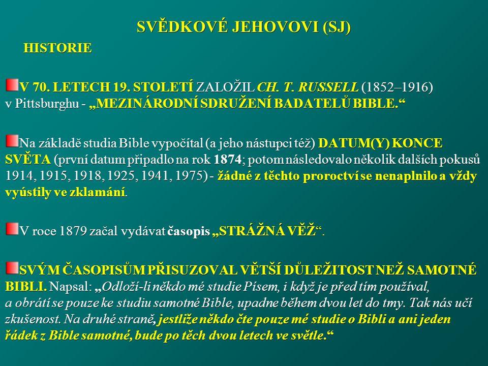 SVĚDKOVÉ JEHOVOVI (SJ) HISTORIE V 70. LETECH 19. STOLETÍ ZALOŽIL CH.