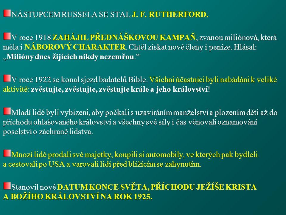 NÁSTUPCEM RUSSELA SE STAL J. F. RUTHERFORD.