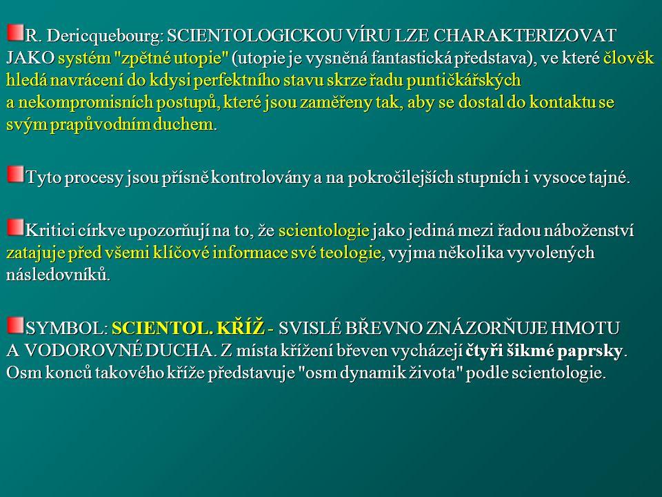R. Dericquebourg: SCIENTOLOGICKOU VÍRU LZE CHARAKTERIZOVAT JAKO systém