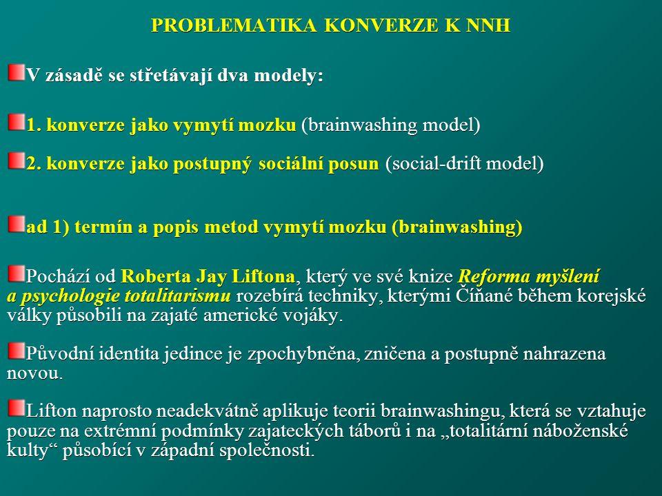 PROBLEMATIKA KONVERZE K NNH V zásadě se střetávají dva modely: 1.