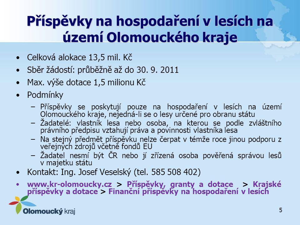 5 Příspěvky na hospodaření v lesích na území Olomouckého kraje Celková alokace 13,5 mil.
