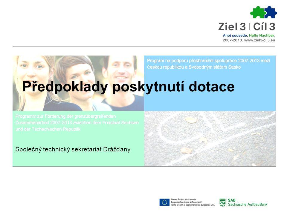 Předpoklady poskytnutí dotace Společný technický sekretariát Drážďany