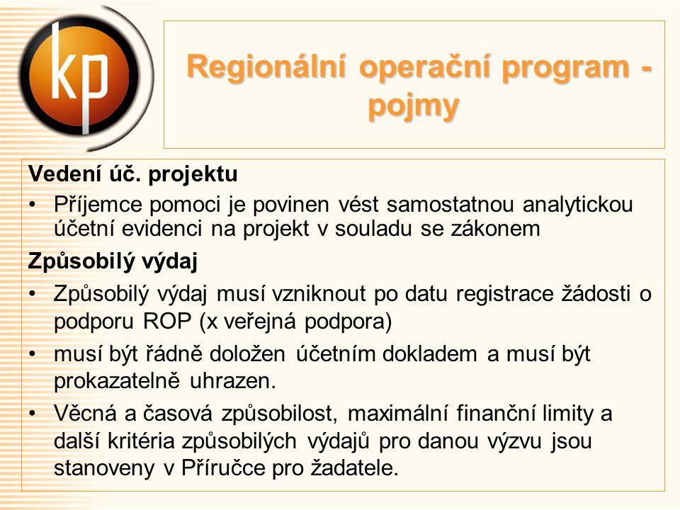 Regionální operační program - pojmy Regionální operační program - pojmy Vedení úč.