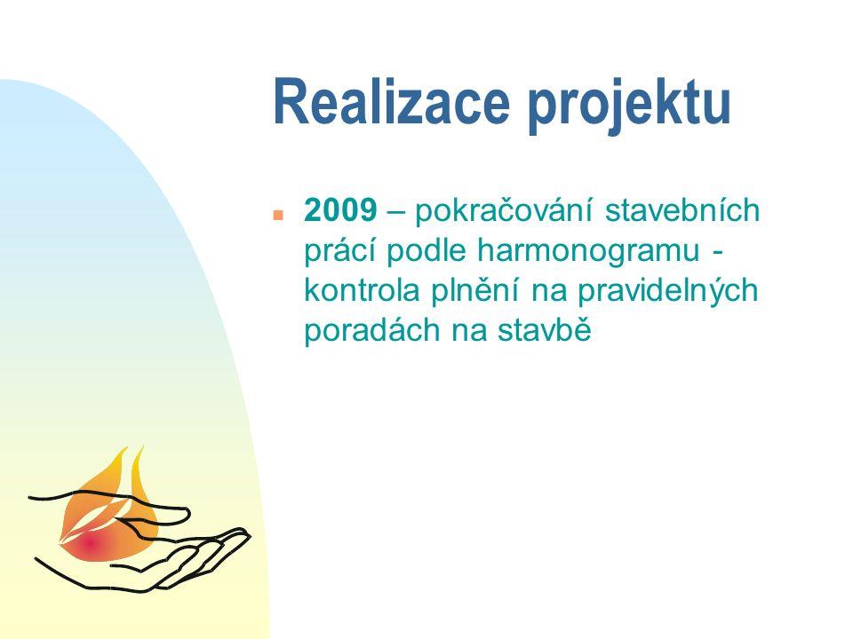 Realizace projektu n 2009 – pokračování stavebních prácí podle harmonogramu - kontrola plnění na pravidelných poradách na stavbě