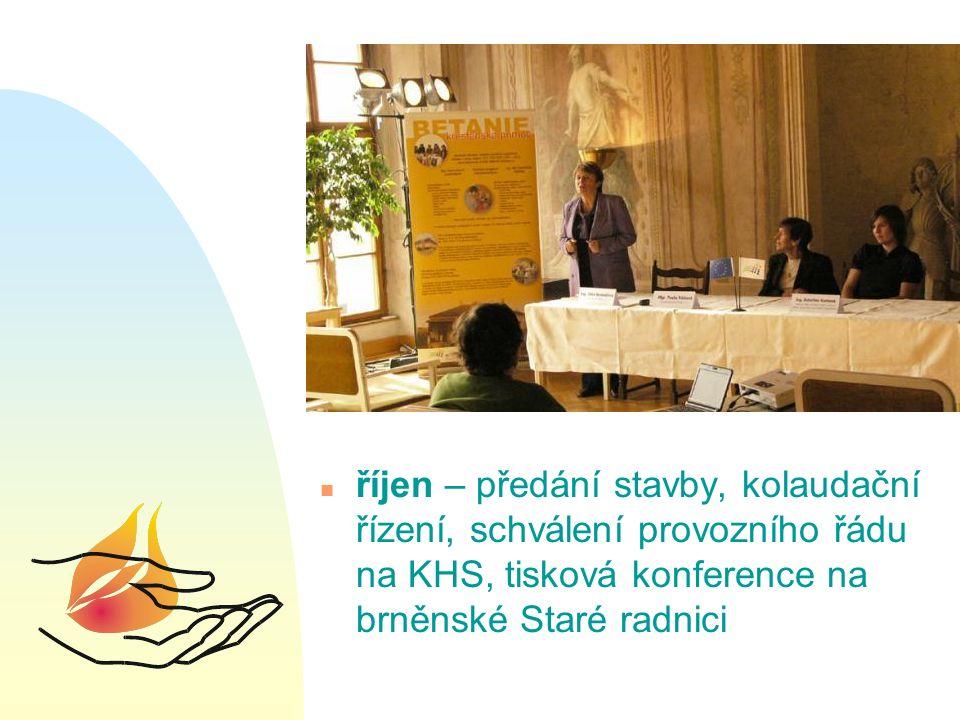 n říjen – předání stavby, kolaudační řízení, schválení provozního řádu na KHS, tisková konference na brněnské Staré radnici