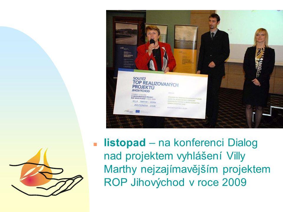 n listopad – na konferenci Dialog nad projektem vyhlášení Villy Marthy nejzajímavějším projektem ROP Jihovýchod v roce 2009