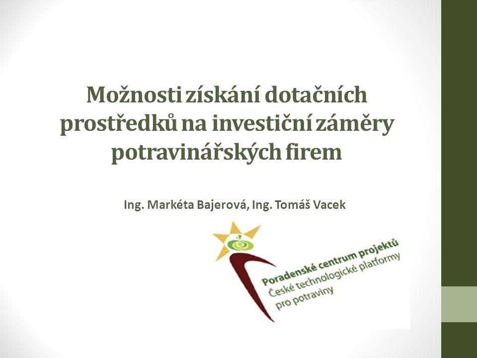 Možnosti získání dotačních prostředků na investiční záměry potravinářských firem Ing.