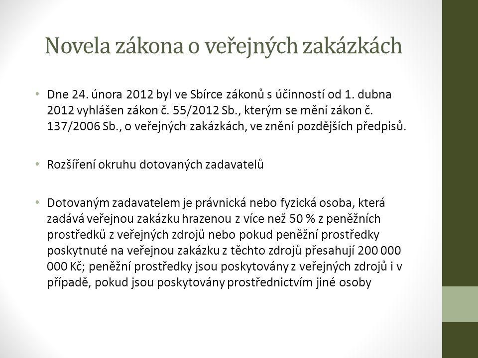 Novela zákona o veřejných zakázkách Dne 24. února 2012 byl ve Sbírce zákonů s účinností od 1.