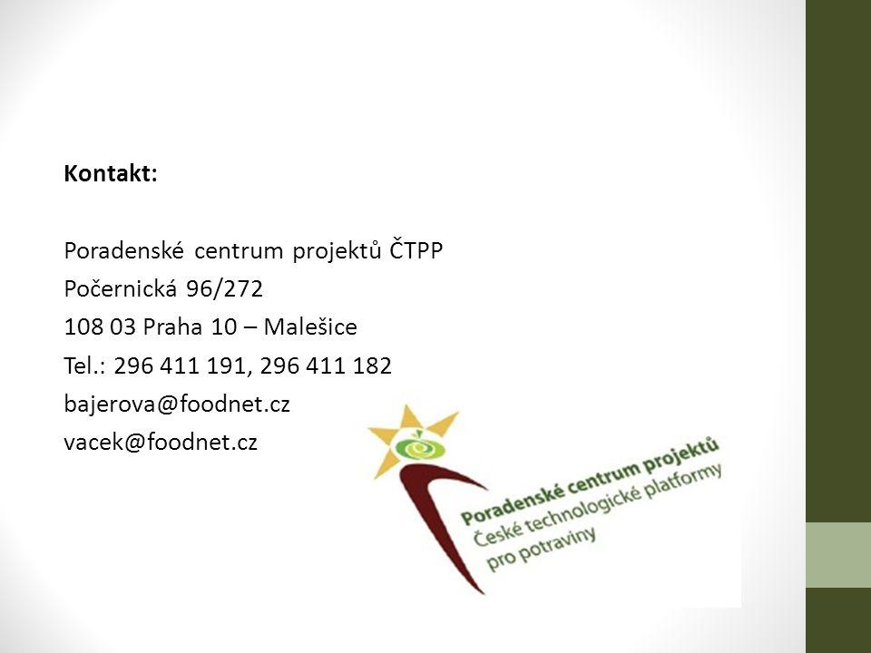 Kontakt: Poradenské centrum projektů ČTPP Počernická 96/272 108 03 Praha 10 – Malešice Tel.: 296 411 191, 296 411 182 bajerova@foodnet.cz vacek@foodnet.cz