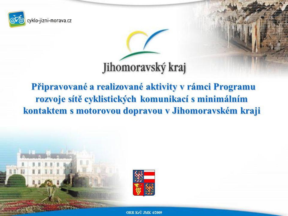 Připravované a realizované aktivity v rámci Programu rozvoje sítě cyklistických komunikací s minimálním kontaktem s motorovou dopravou v Jihomoravském