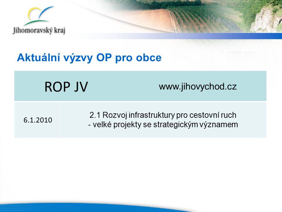 ROP JV www.jihovychod.cz 6.1.2010 2.1 Rozvoj infrastruktury pro cestovní ruch - velké projekty se strategickým významem