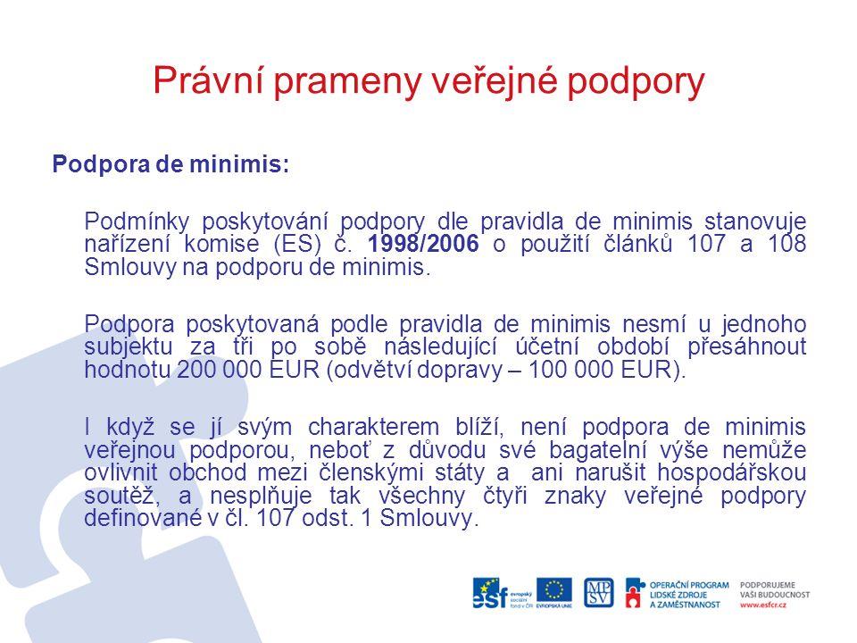 Právní prameny veřejné podpory Podpora de minimis: POZOR !!!.